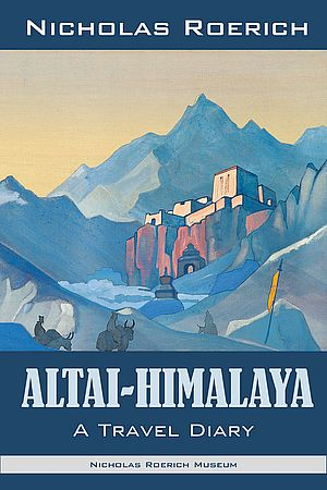 Altai-Himalaya. Nicholas Roerich