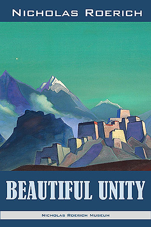 Beautiful Unity. Nicholas Roerich