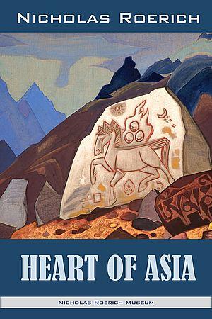 Heart of Asia. Nicholas Roerich